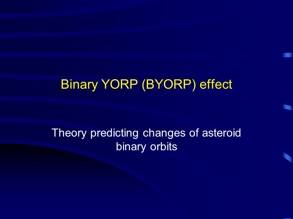 Binary YORP (BYORP) effect Theory predicting changes of asteroid binary orbits