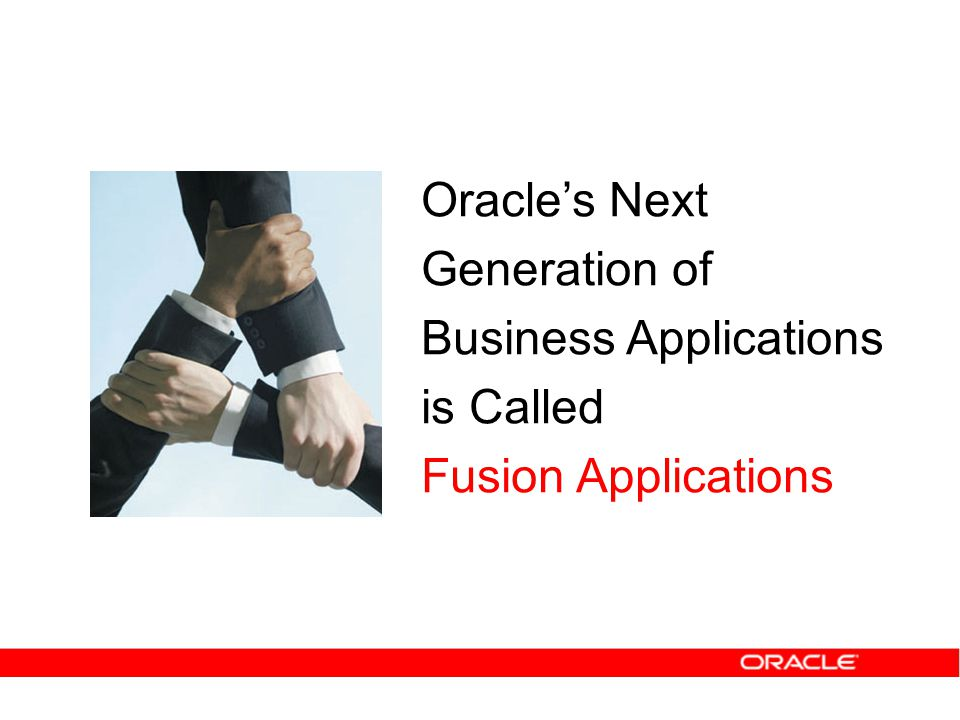 Oracle's Next Generation of Business Applications is Called Fusion Applications