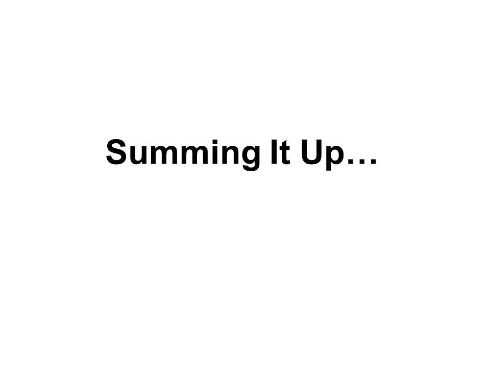 Summing It Up…