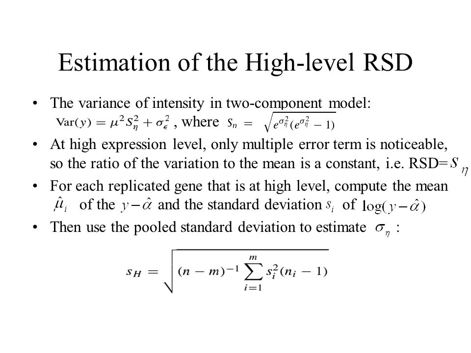 Estimation of the High-level RSD The variance of intensity in two-component model:, where At high expression level, only multiple error term is notice