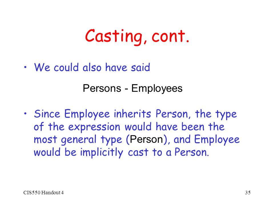 CIS550 Handout 435 Casting, cont.
