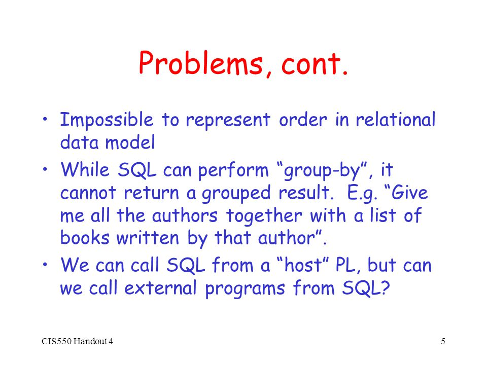CIS550 Handout 45 Problems, cont.