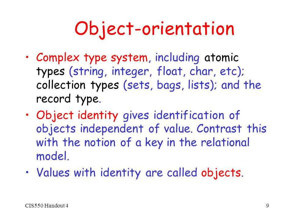 CIS550 Handout 410 Object-orientation, cont.Methods model the behavior of an object.