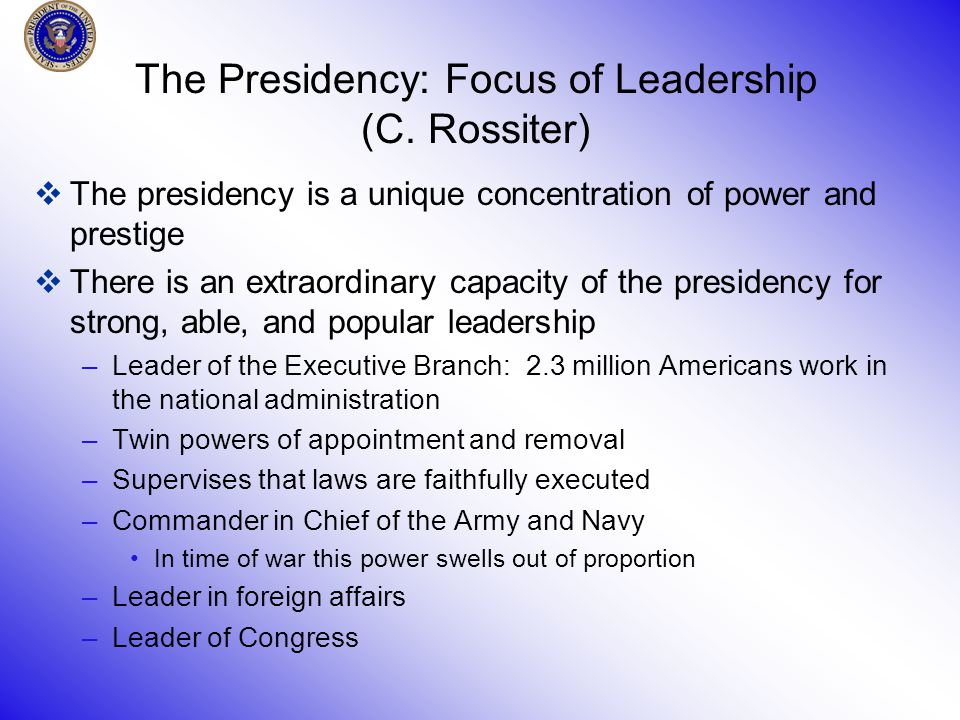 The Presidency: Focus of Leadership (C.
