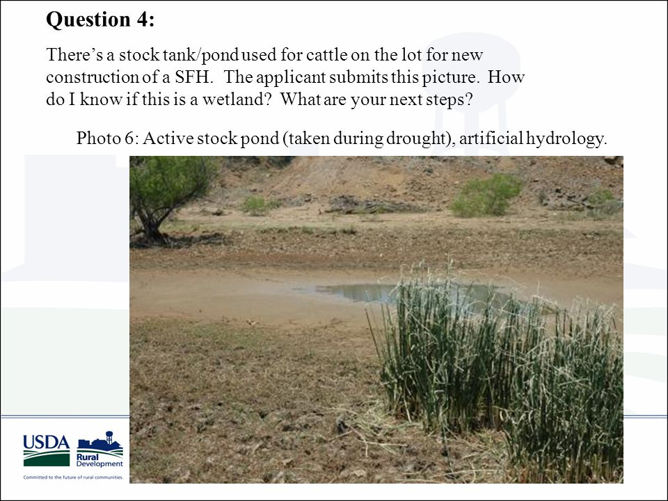Question 4: There's a stock tank/pond used for cattle on the lot for new construction of a SFH.
