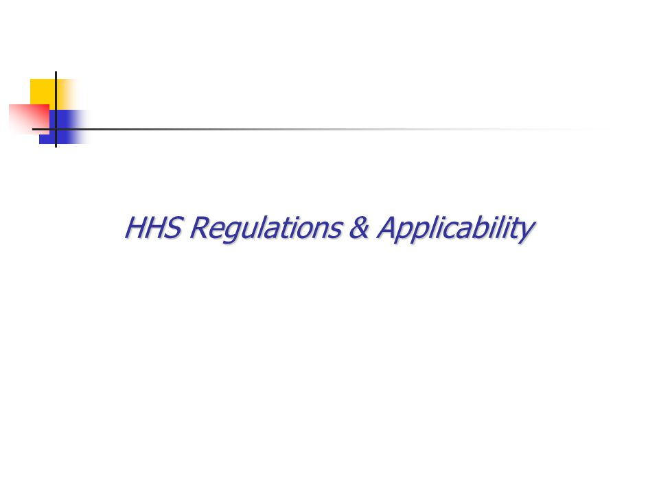 HHS Regulations (45 CFR part 46) HHS will conduct or support non-exempt human subject research only if: the institution has an OHRP-approved assurance, and the institution has certified to HHS research was reviewed and approved by IRB, and the research will be subject to continuing review §46.103(b) & (f)