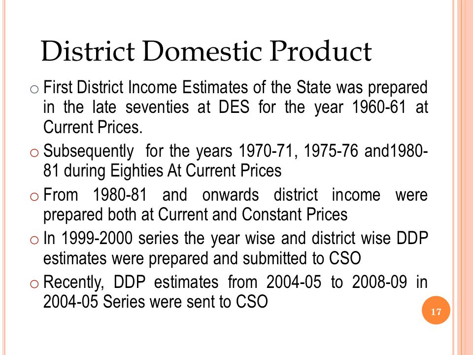 o First District Income Estimates of the State was prepared in the late seventies at DES for the year 1960-61 at Current Prices.