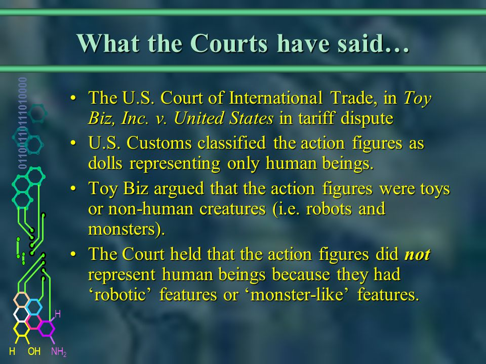 NH 2 01100110111010000 HOH H What the Courts have said… The U.S.