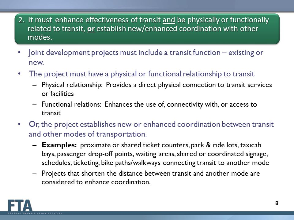 Joint development projects must include a transit function – existing or new.