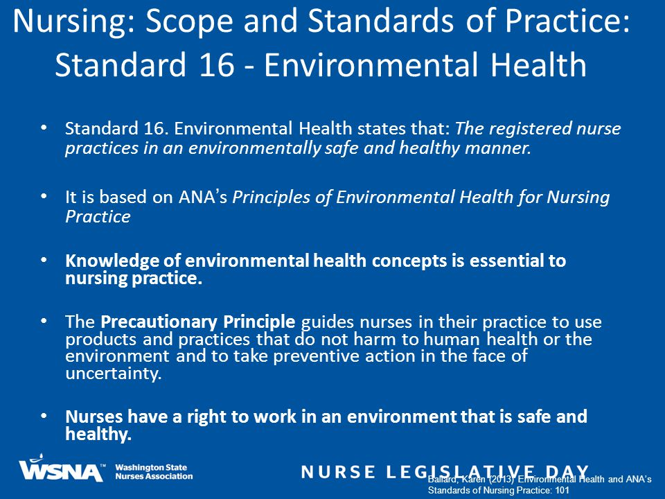 Nursing: Scope and Standards of Practice: Standard 16 - Environmental Health Standard 16. Environmental Health states that: The registered nurse pract