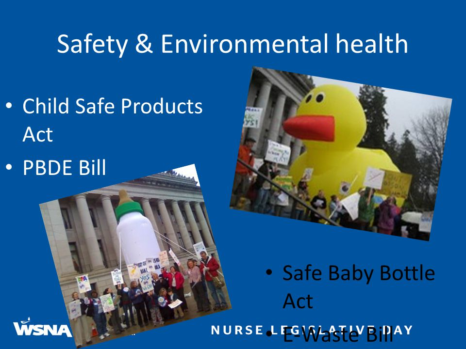 Safety & Environmental health Child Safe Products Act PBDE Bill Safe Baby Bottle Act E-Waste Bill