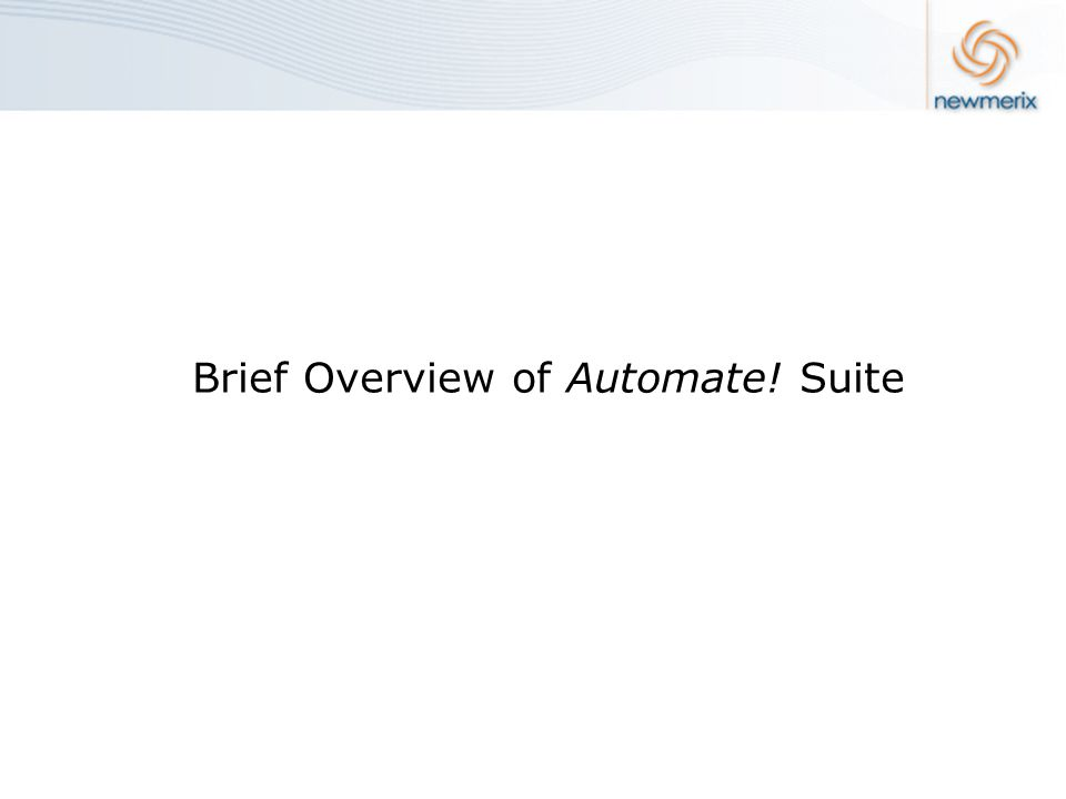 Brief Overview of Automate! Suite
