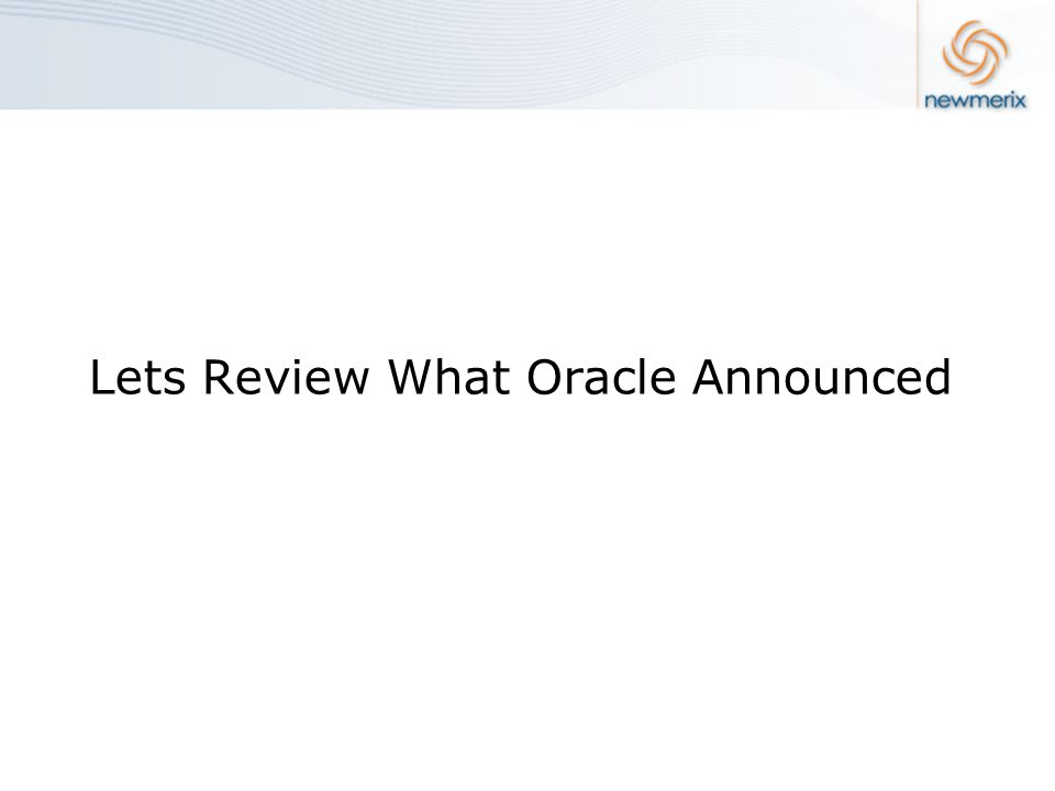 Lets Review What Oracle Announced