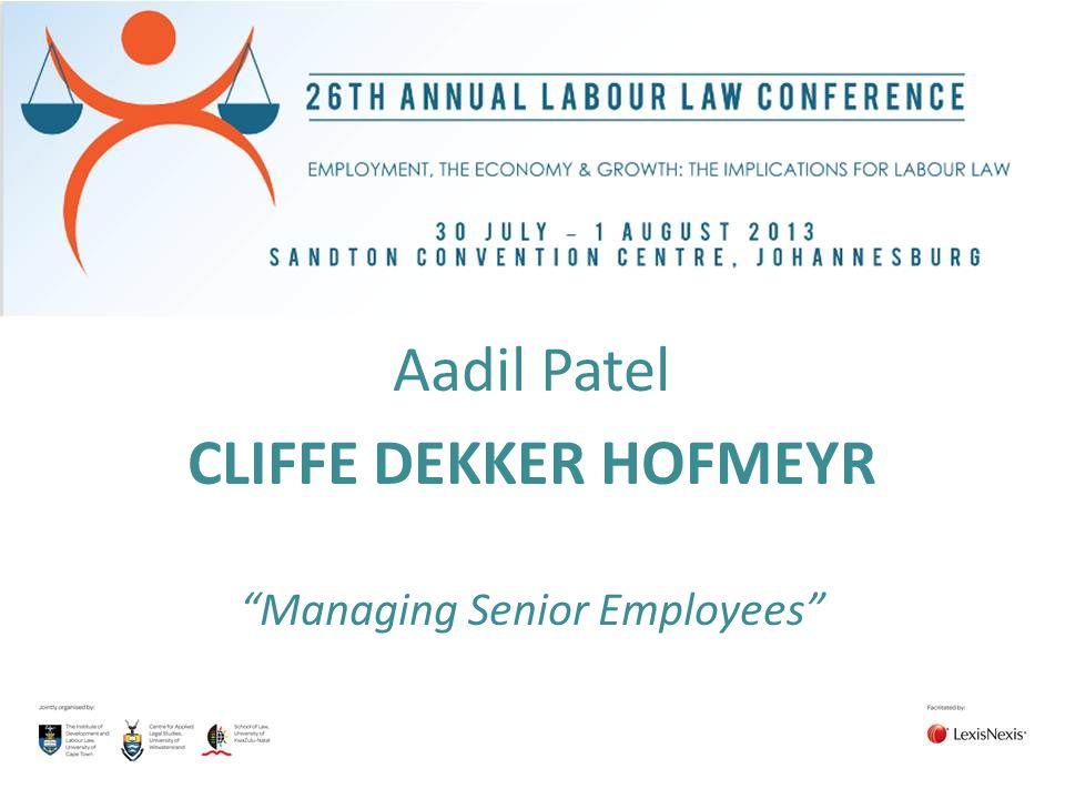 """Aadil Patel CLIFFE DEKKER HOFMEYR """"Managing Senior Employees"""""""