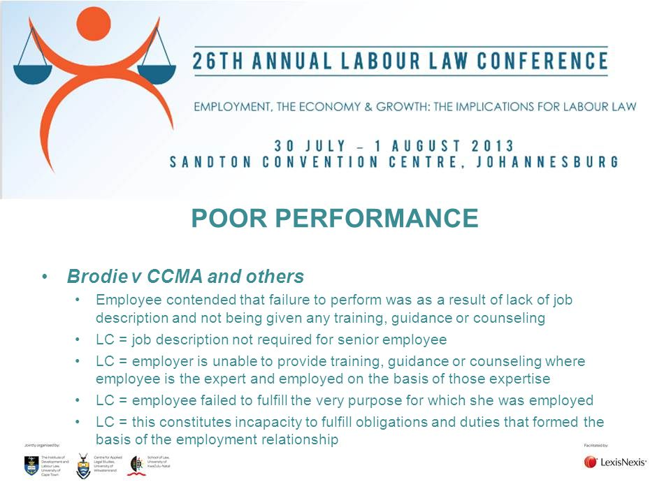 POOR PERFORMANCE Brodie v CCMA and others Employee contended that failure to perform was as a result of lack of job description and not being given an
