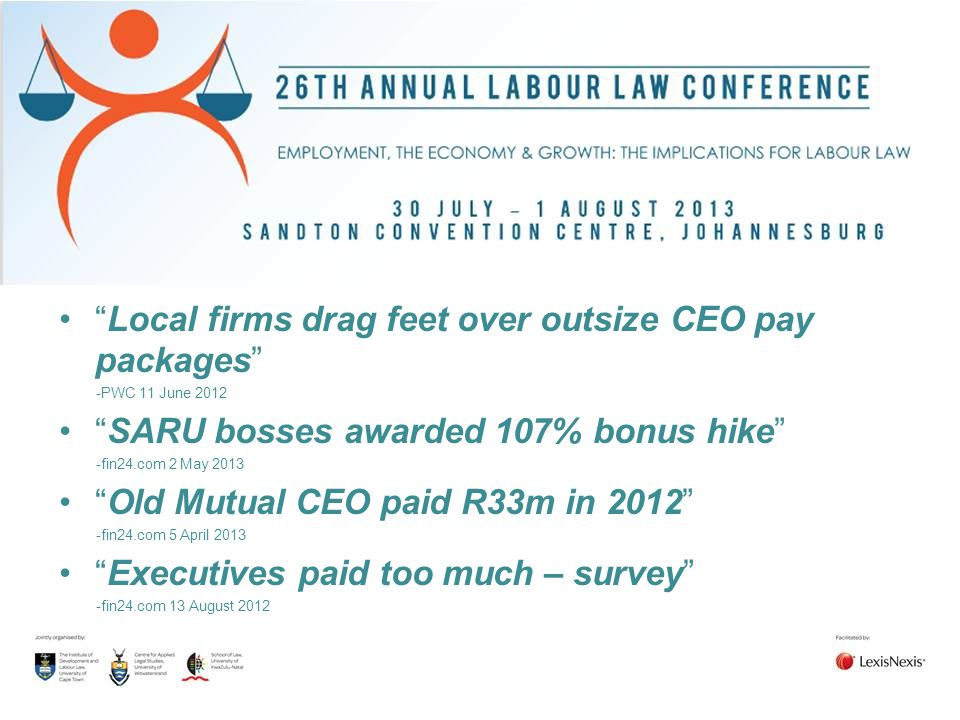 """""""Local firms drag feet over outsize CEO pay packages"""" -PWC 11 June 2012 """"SARU bosses awarded 107% bonus hike"""" -fin24.com 2 May 2013 """"Old Mutual CEO pa"""