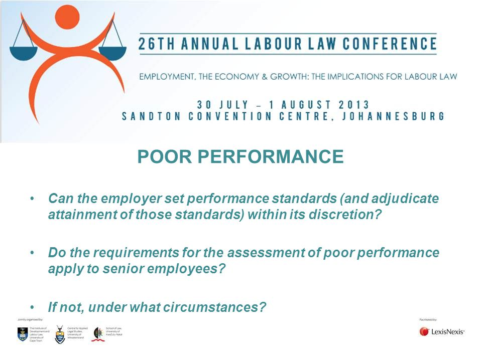 POOR PERFORMANCE Can the employer set performance standards (and adjudicate attainment of those standards) within its discretion? Do the requirements