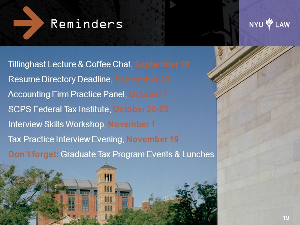 Reminders 19 Tillinghast Lecture & Coffee Chat, September 10 Resume Directory Deadline, September 20 Accounting Firm Practice Panel, October 7 SCPS Fe