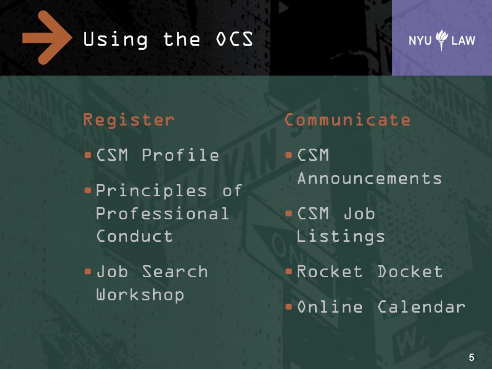 Using the OCS Register CSM Profile Principles of Professional Conduct Job Search Workshop Communicate CSM Announcements CSM Job Listings Rocket Docket Online Calendar 5