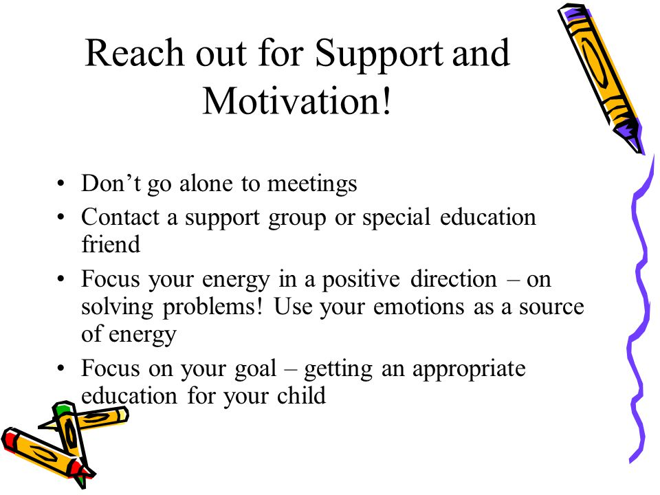 Reach out for Support and Motivation.