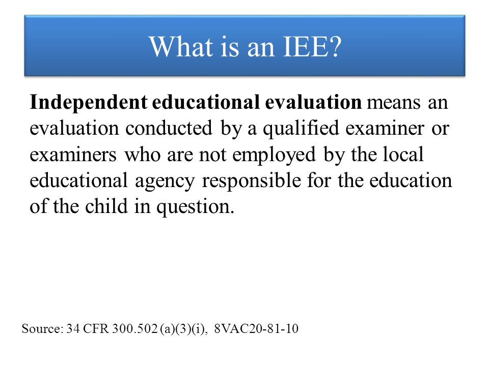 What is an IEE.