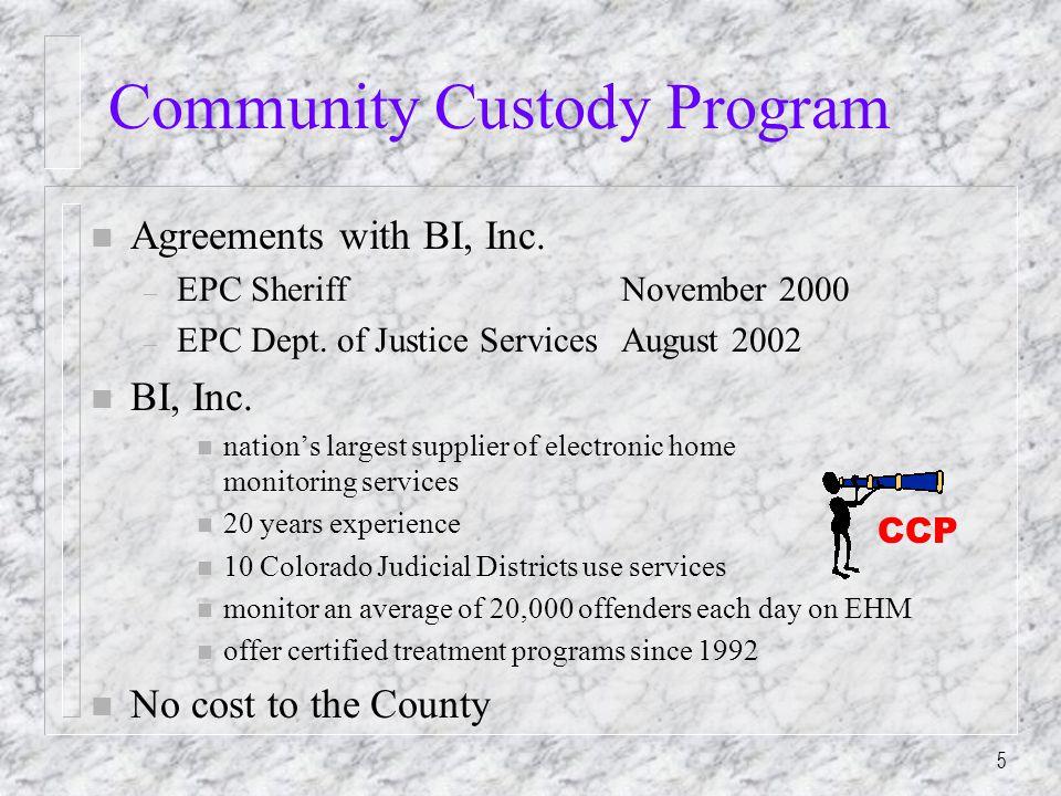 5 Community Custody Program n Agreements with BI, Inc.