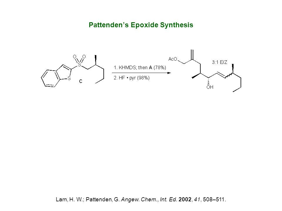 Pattenden's Epoxide Synthesis Lam, H. W.; Pattenden, G. Angew. Chem., Int. Ed. 2002, 41, 508–511.