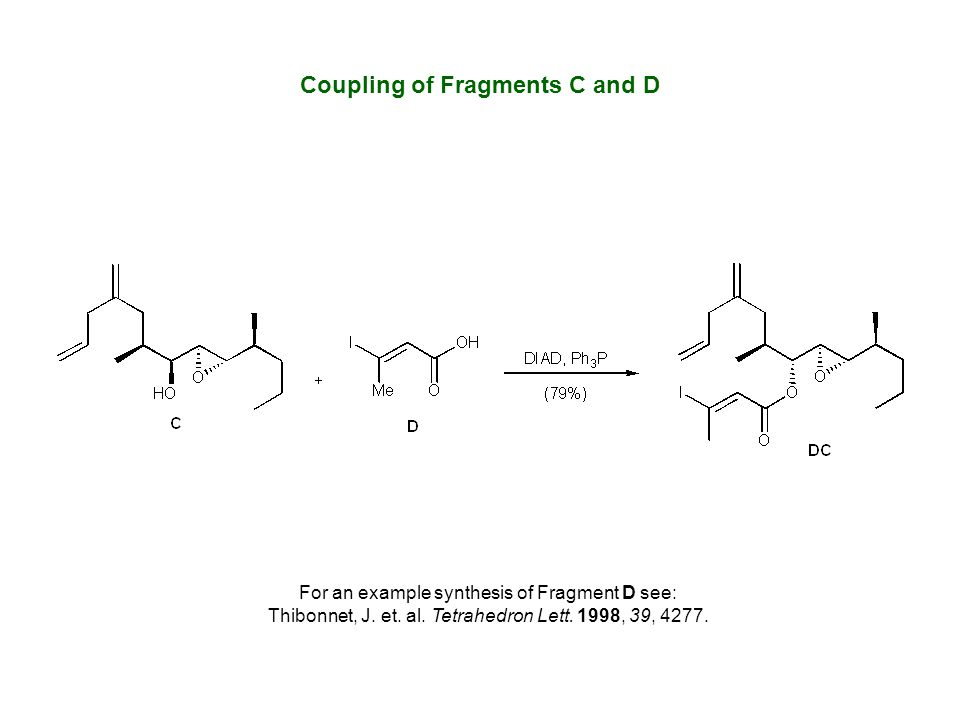 Coupling of Fragments C and D For an example synthesis of Fragment D see: Thibonnet, J.
