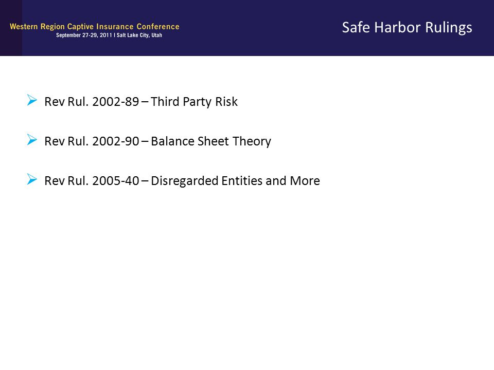 Safe Harbor Rulings  Rev Rul. 2002-89 – Third Party Risk  Rev Rul. 2002-90 – Balance Sheet Theory  Rev Rul. 2005-40 – Disregarded Entities and More
