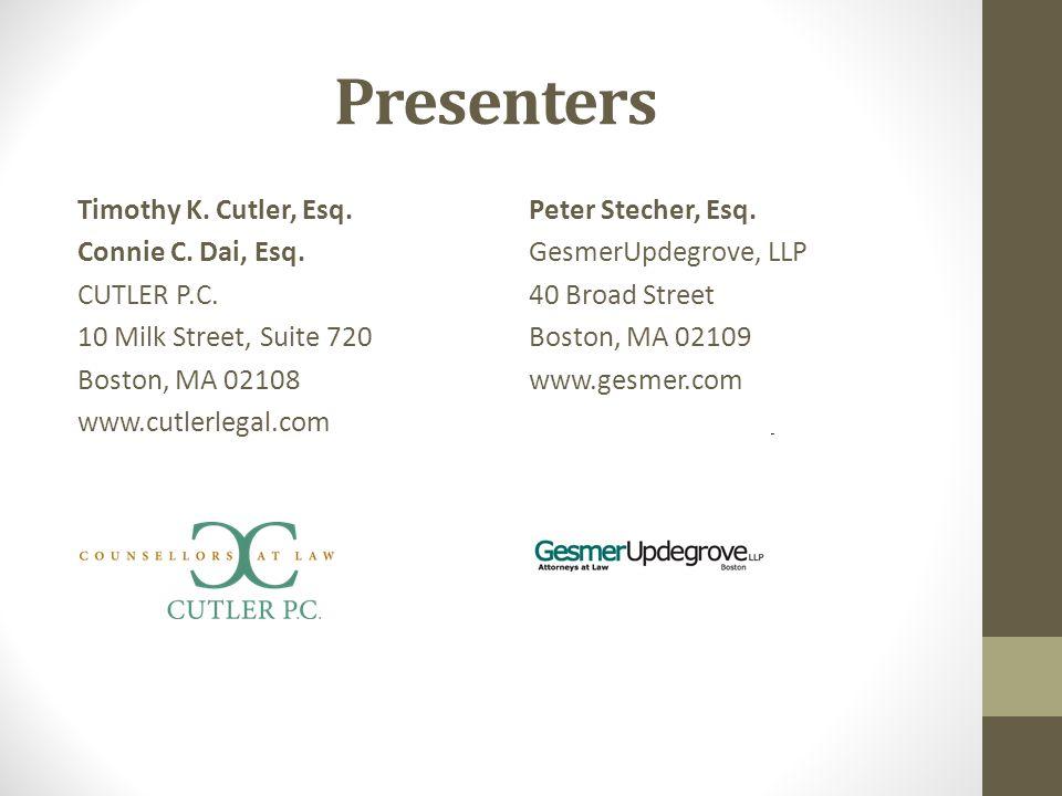 Presenters Timothy K. Cutler, Esq. Connie C. Dai, Esq.