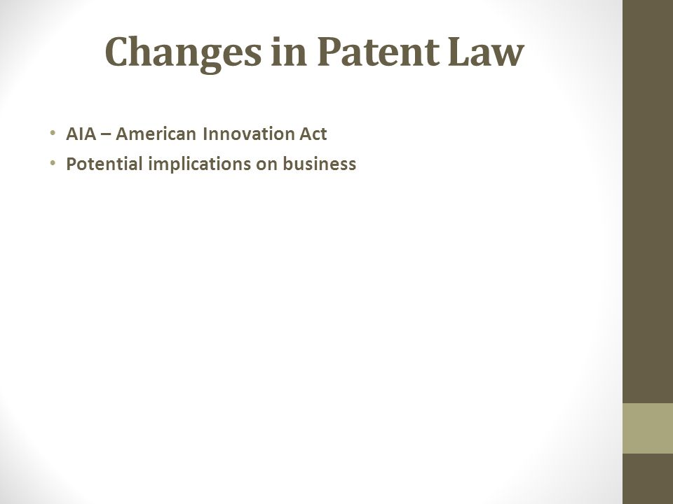 Changes in Patent Law AIA – American Innovation Act Potential implications on business