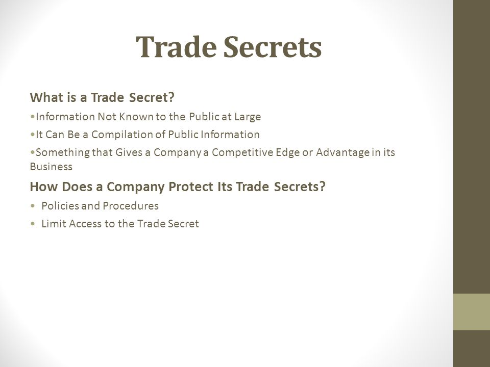 Trade Secrets What is a Trade Secret.