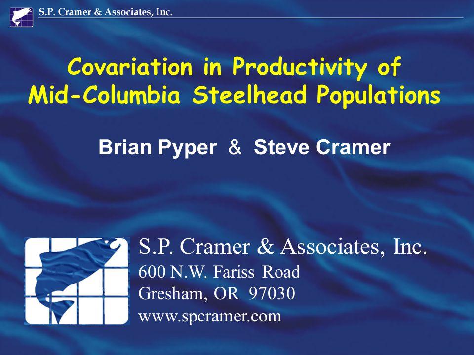 Covariation in Productivity of Mid-Columbia Steelhead Populations S.P. Cramer & Associates, Inc. 600 N.W. Fariss Road Gresham, OR 97030 www.spcramer.c