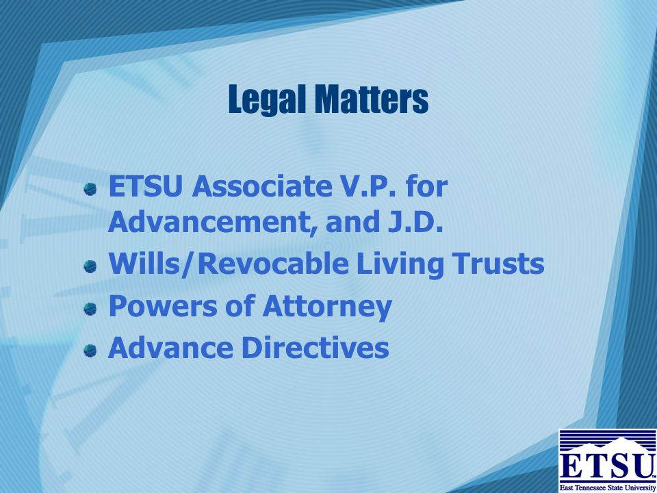 Legal Matters ETSU Associate V.P. for Advancement, and J.D.