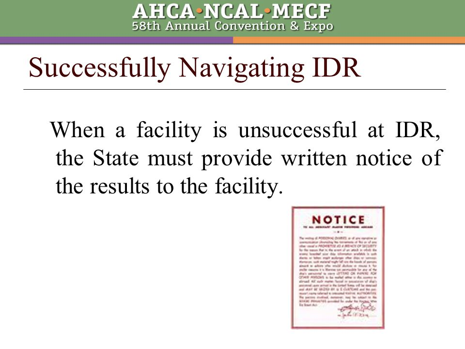 When a facility is unsuccessful at IDR, the State must provide written notice of the results to the facility.