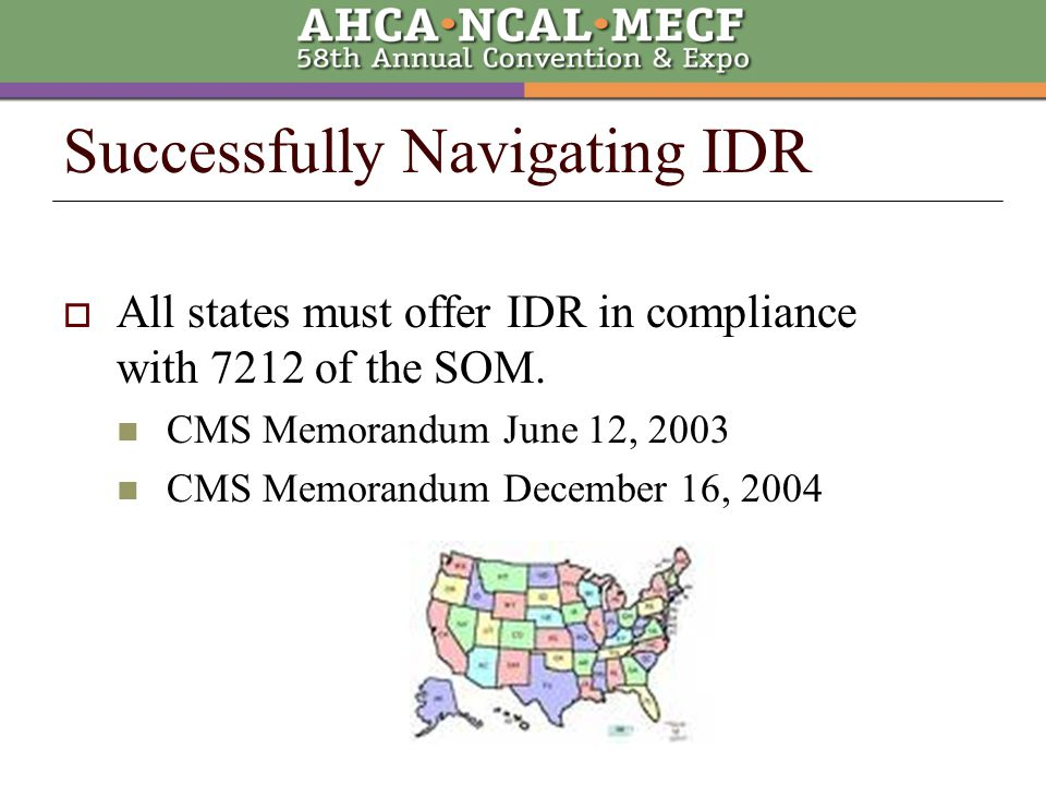  All states must offer IDR in compliance with 7212 of the SOM.