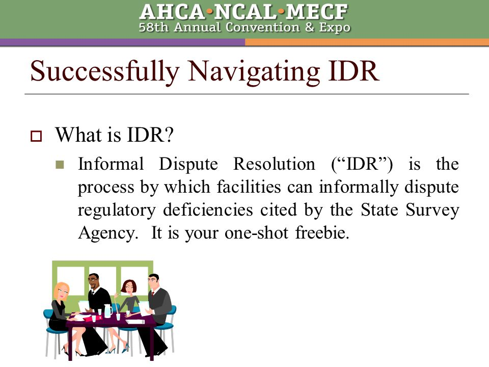  Things to note: Failure to complete IDR will not delay enforcement, nor will it toll your time for an ALJ hearing.