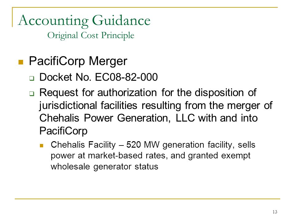 13 Accounting Guidance Original Cost Principle PacifiCorp Merger  Docket No. EC08-82-000  Request for authorization for the disposition of jurisdict