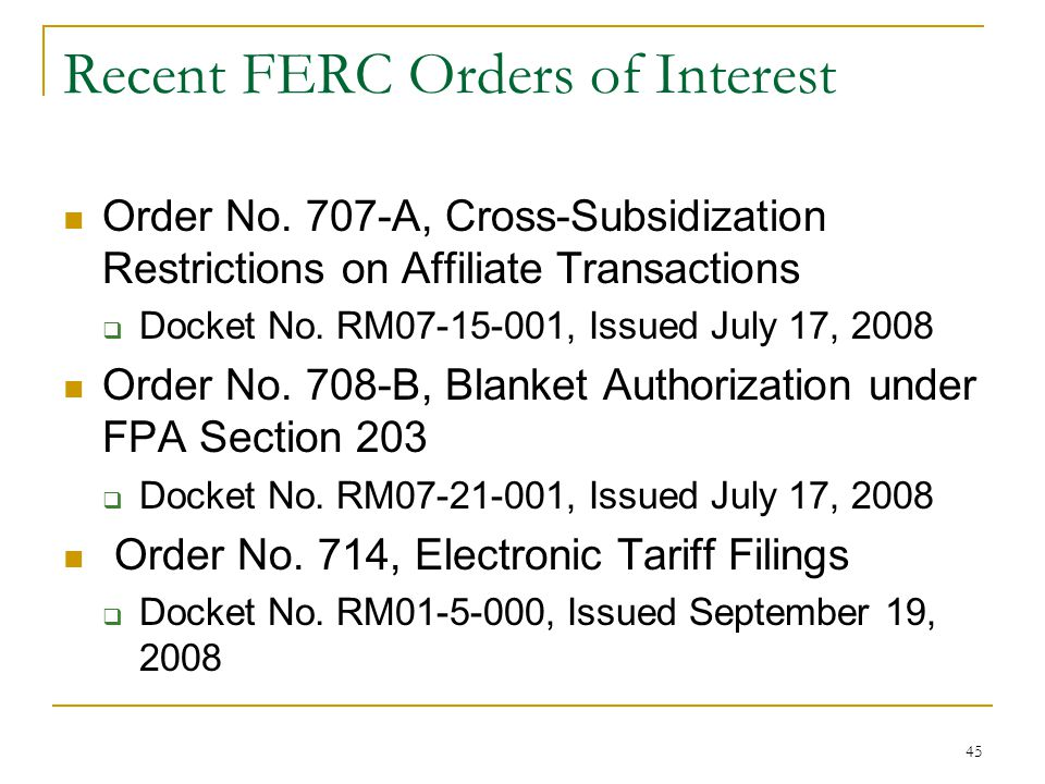 45 Recent FERC Orders of Interest Order No.