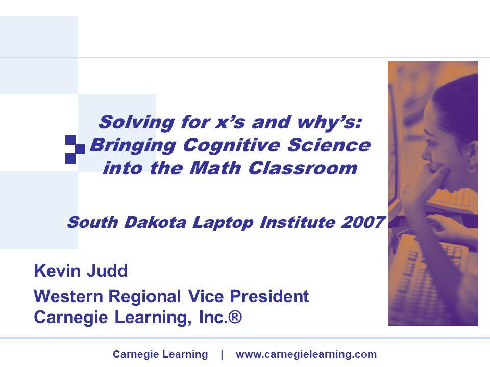 Carnegie Learning | www.carnegielearning.com Welcome