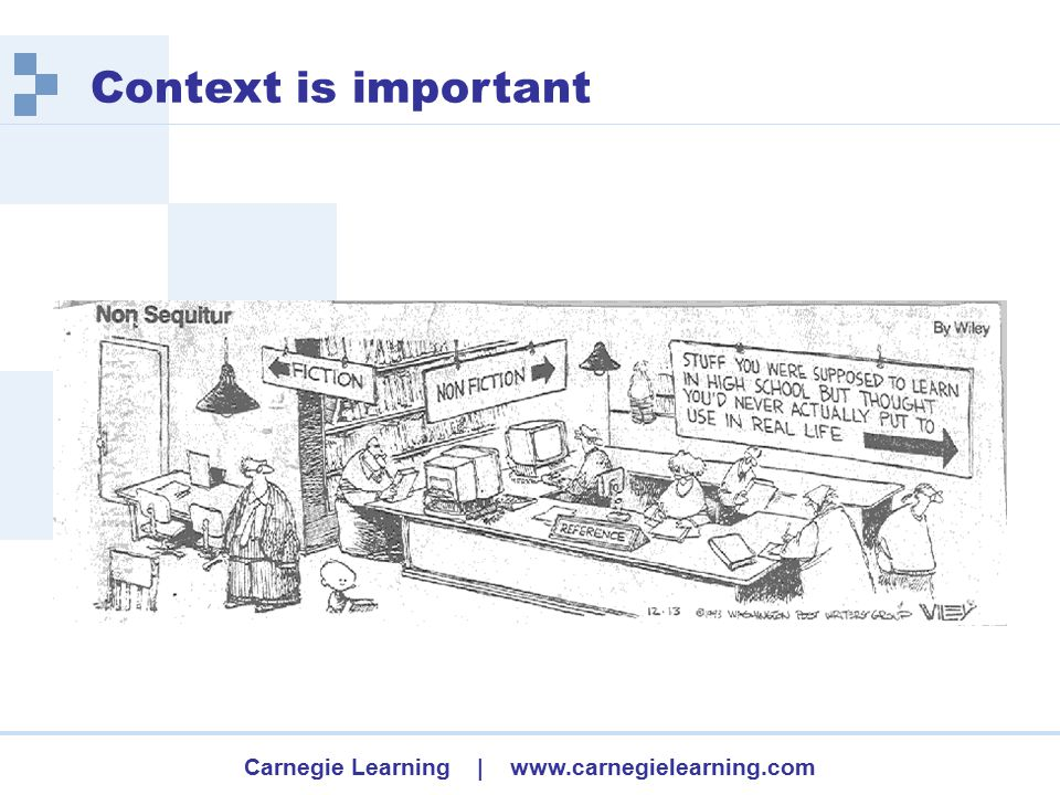 Carnegie Learning | www.carnegielearning.com Context is important