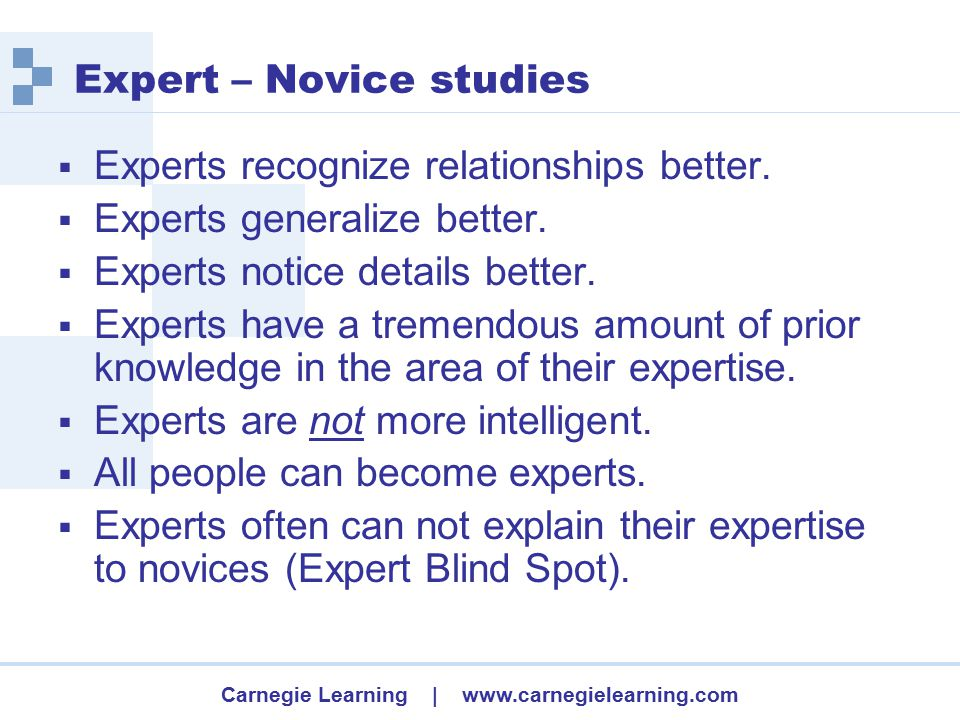 Carnegie Learning | www.carnegielearning.com Expert – Novice studies  Experts recognize relationships better.
