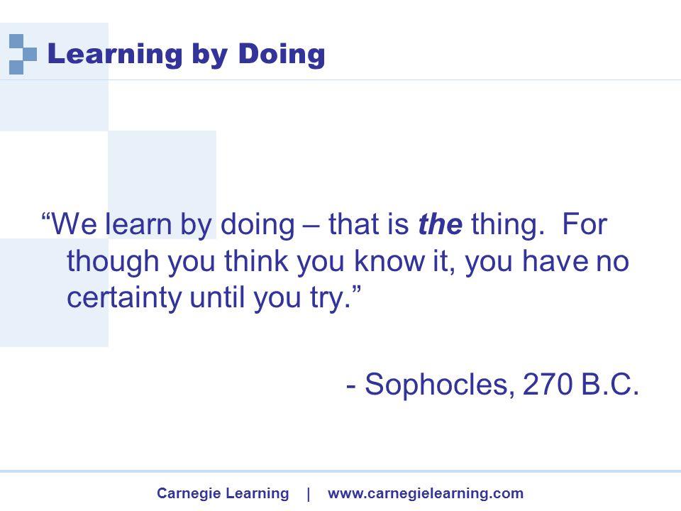 Carnegie Learning | www.carnegielearning.com 1.Multisensory – 1st hand experience 2.