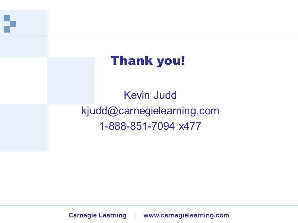 Carnegie Learning | www.carnegielearning.com Thank you.