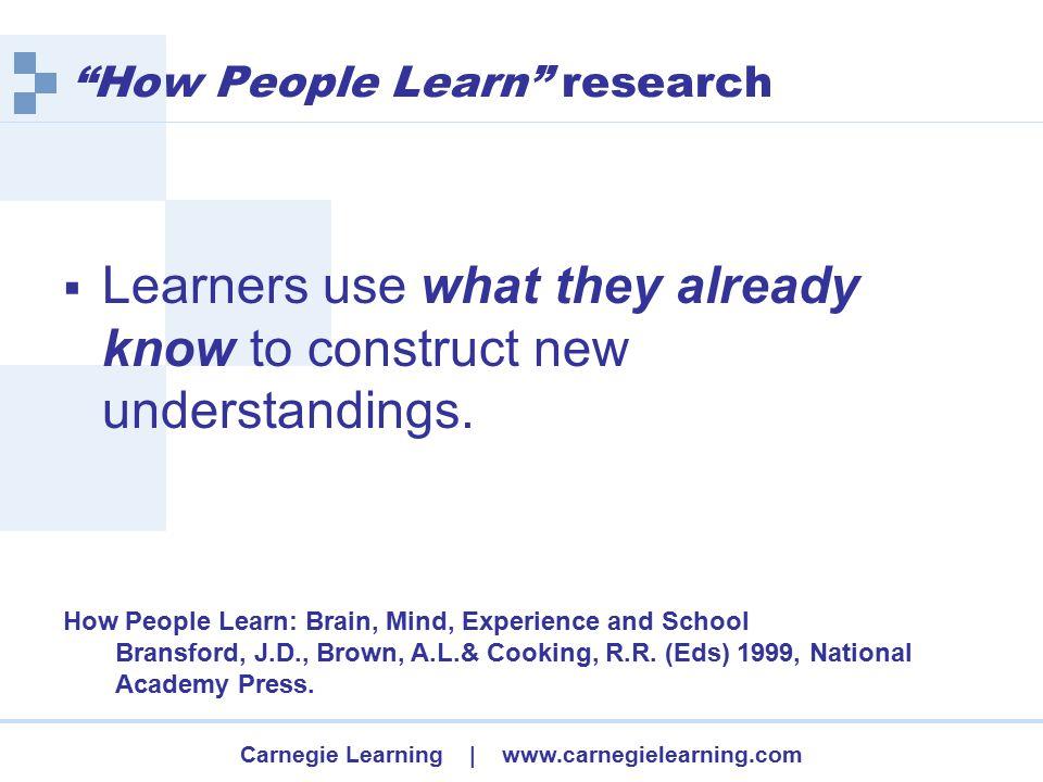 Carnegie Learning | www.carnegielearning.com Expert – Novice studies  Experts recognize relationships better.