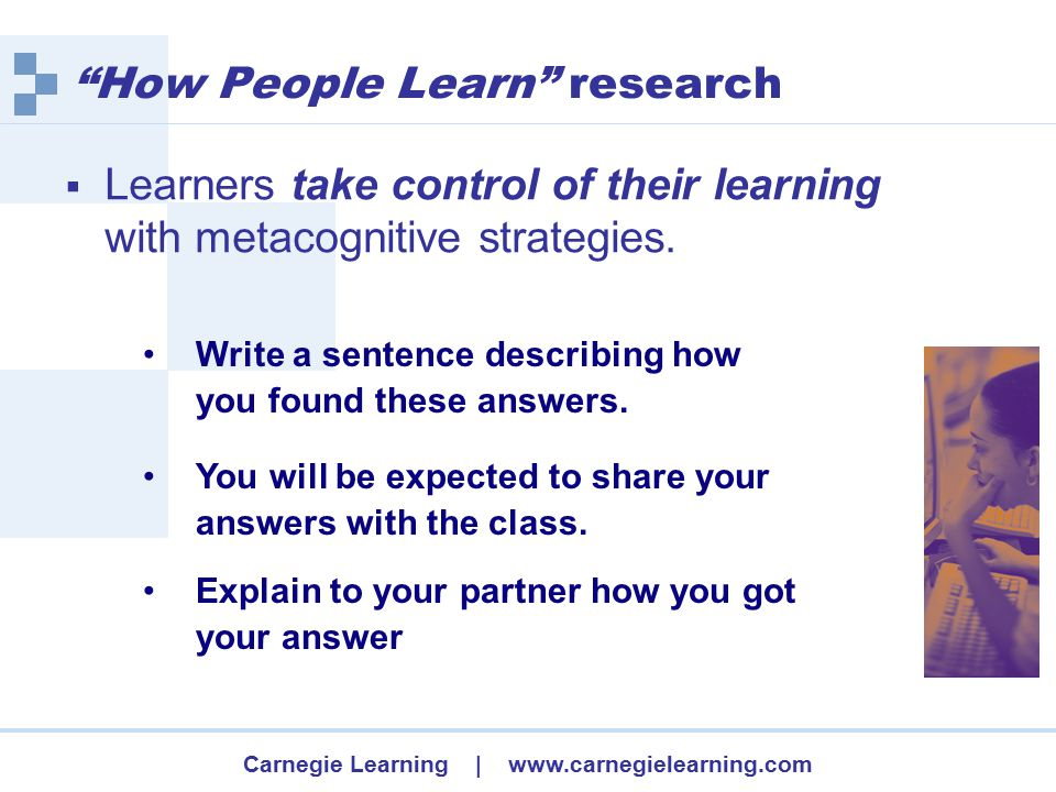 Carnegie Learning | www.carnegielearning.com  Learners must be actively engaged.
