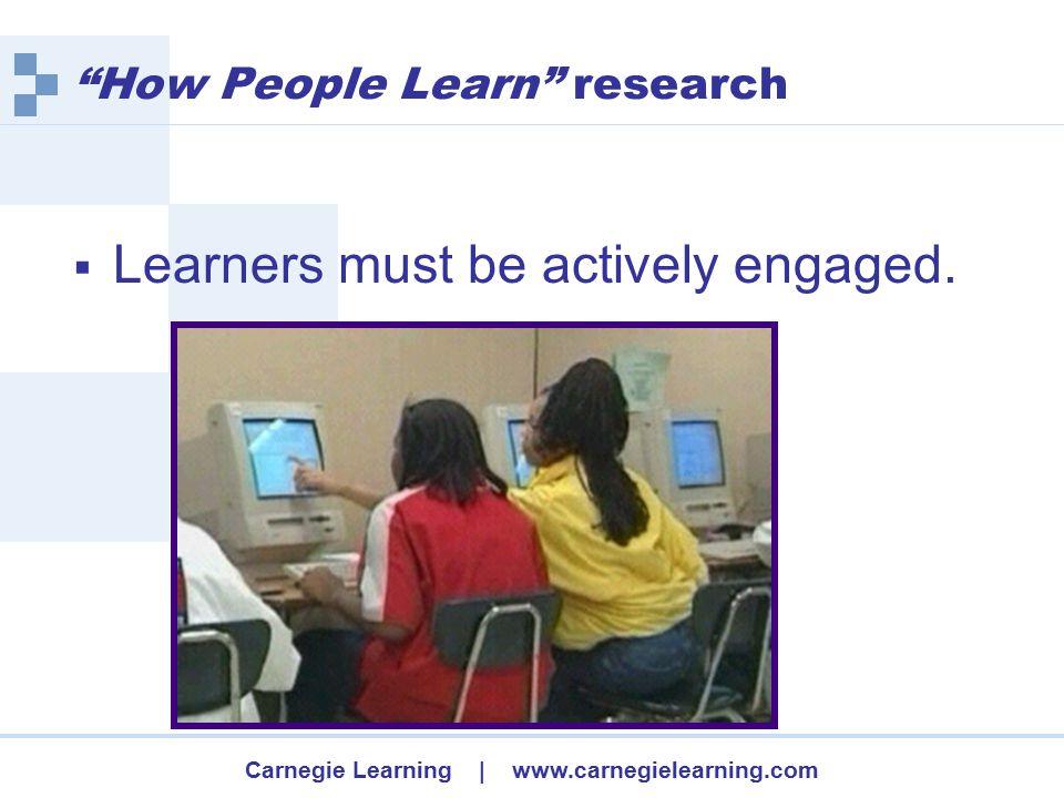 Carnegie Learning | www.carnegielearning.com Result-unknownStart-unknown 20 30 40 50 60 70 80 90 Equation Word-equation Story problem Number Correct Koedinger, K.R., & Tabachneck, H.J.M.