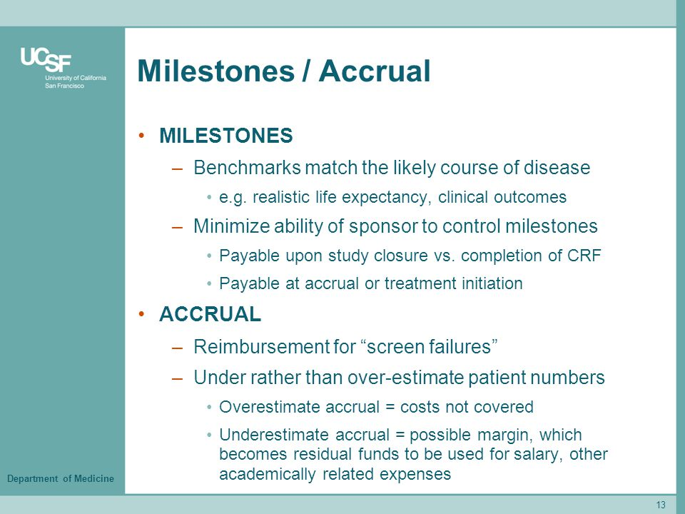 Department of Medicine Milestones / Accrual MILESTONES –Benchmarks match the likely course of disease e.g. realistic life expectancy, clinical outcome