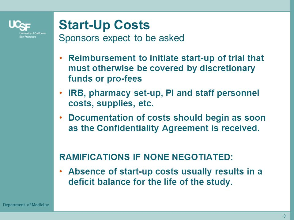 Department of Medicine Start-Up Costs Sponsors expect to be asked Reimbursement to initiate start-up of trial that must otherwise be covered by discre