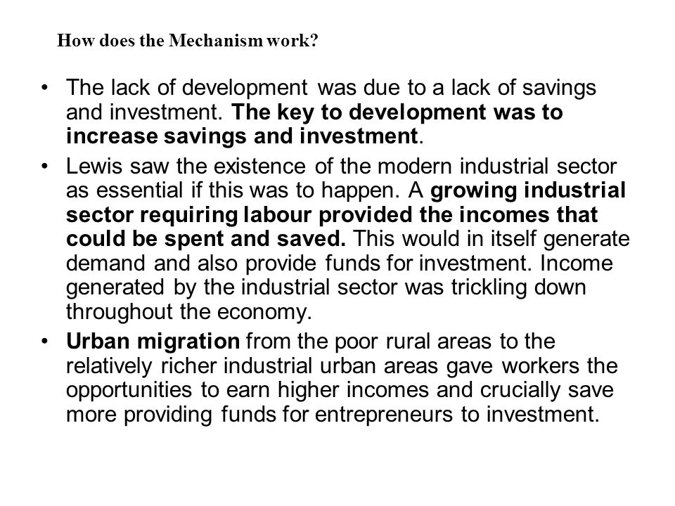 The lack of development was due to a lack of savings and investment. The key to development was to increase savings and investment. Lewis saw the exis